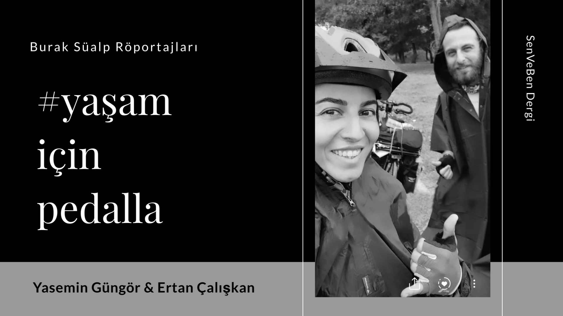 Burak Süalp Röportajları | Yaşam İçin Pedalla | Ertan Çalışkan & Yasemin Güngör